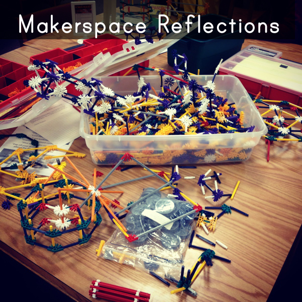 Makerspace Reflections