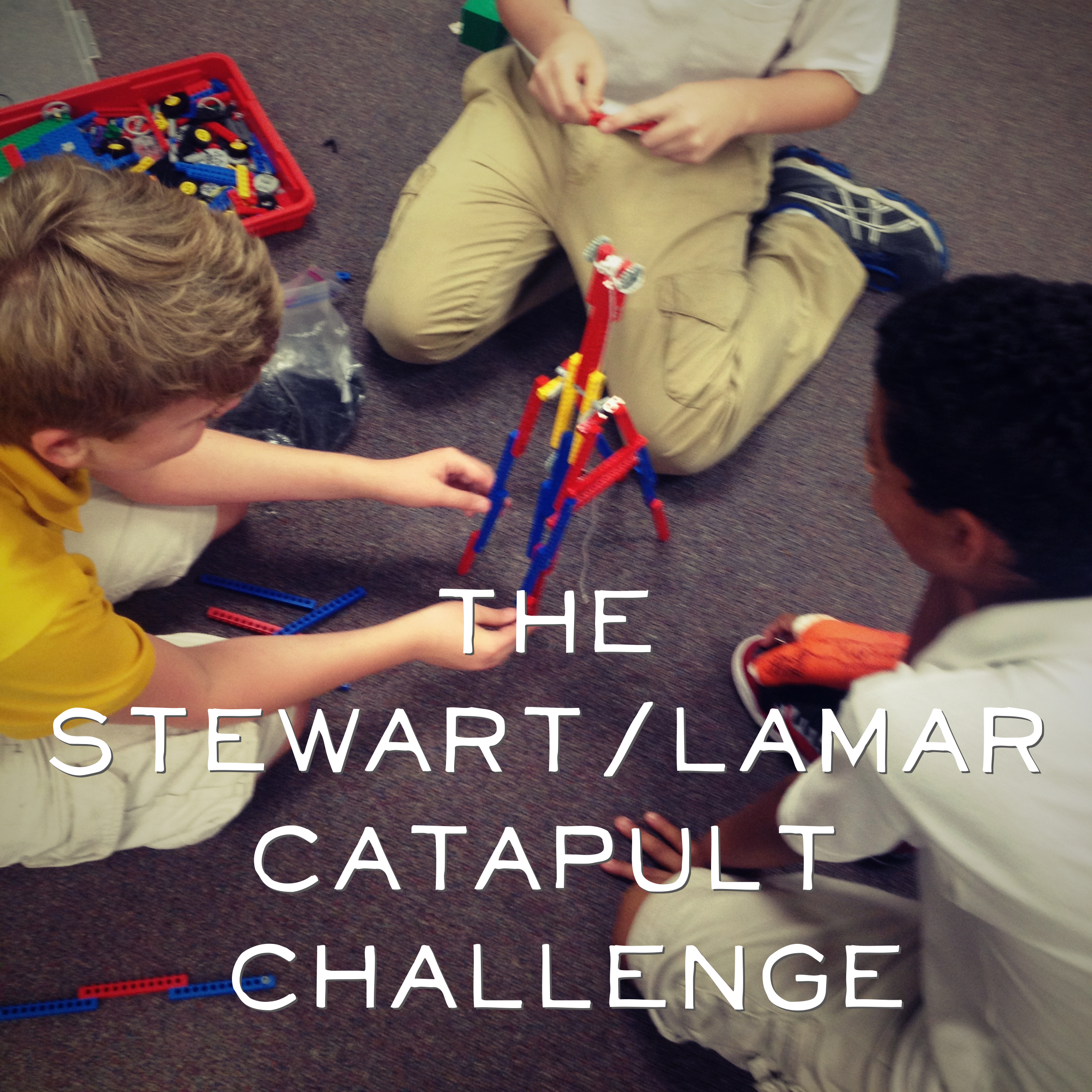 The Stewart/Lamar Catapult Challenge