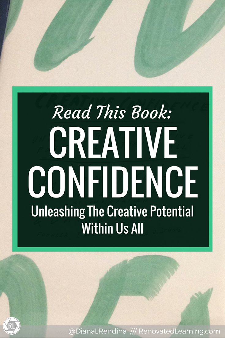 Read This Book: Creative Confidence: Unleashing the Creative Potential Within Us All | The perfect book for anyone who's ever insisted that they aren't creative. This book explains how we are all creative, and offers strategies and exercises for flexing your creative muscles.