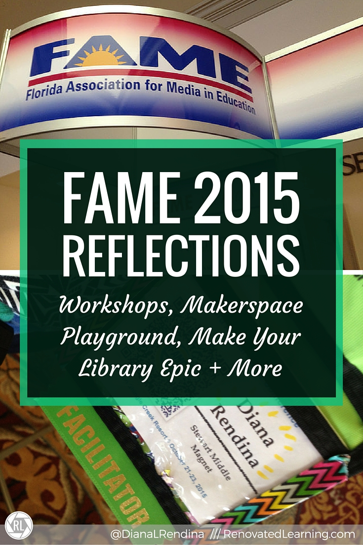 FAME 2015 Reflections: At FAME 2015 in Orlando, FL, I led my first workshop, organized a makerspace playground, presented on library design and more.