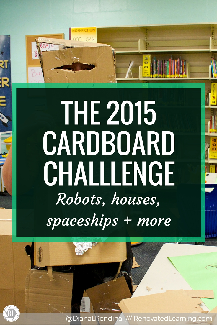 The 2015 Cardboard Challenge | Every year, we participate in the Global Cardboard Challenge in our makerspace as a part of our afterschool Makers Club. Here, I talk about some of our projects as well as some best practices I've come up with. | RenovatedLearning.com