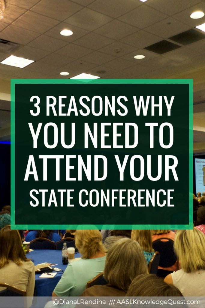 AASL Post: 3 Reasons Why You Need to Attend Your State Conference | It's easy to get caught up in the hype and glamour of national conferences. But there's many vital reasons for us to be attending our state conferences as well.