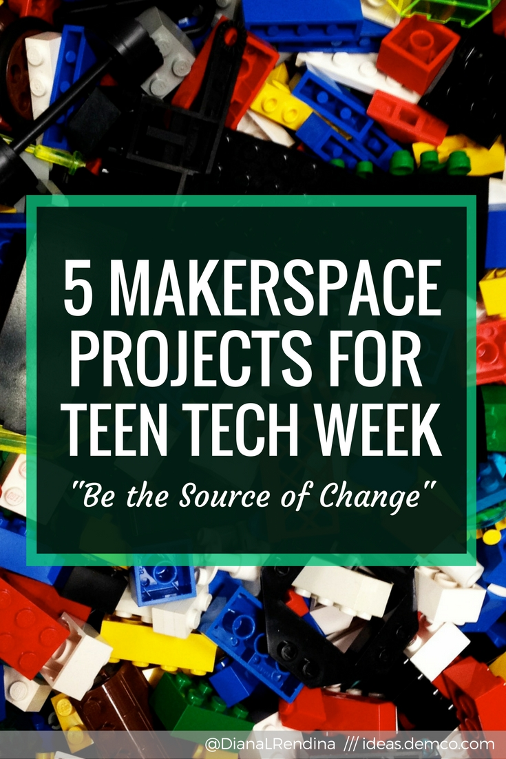 5 Makerspace Projects for Teen Tech Week | In my post for Demco Ideas, I go over five different makerspace project ideas for ALA's Teen Tech Week, with the 2017 theme of Be the Source of Change