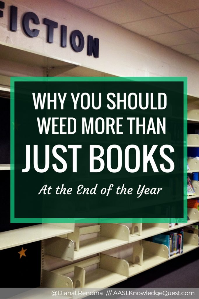 Why You Should Weed More Than Just Books at the End of the Year | The end of the year is a time for reflecting, cleaning up and getting ready for a new school year. It's a great time to re-evaluate not only your collection, but the other physical objects within your library