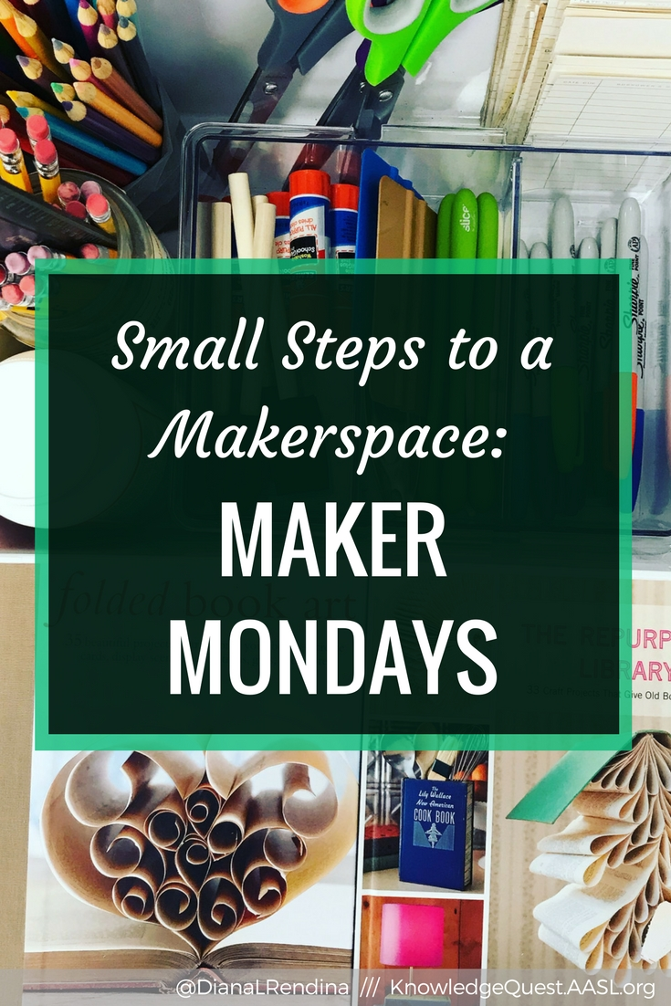 Small Steps to a Makerspace: Maker Mondays : Not sure how to get started building a maker culture in your school? Consider Maker Mondays.
